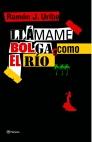 Descargar LLAMAME BOLGA  COMO EL RIO