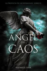 Descargar EL ANGEL DEL CAOS  LA PROFECIA DE LAS HERMANAS  LIBRO II