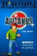Descargar ARCANUS 1  MADDOX DESCUBRE EL CAMINO