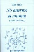 Descargar NO DUERME EL ANIMAL  POESIA 1987-2003