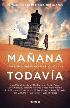 Descargar MAÑANA TODAVIA  DOCE DISTOPIAS PARA EL SIGLO XXI