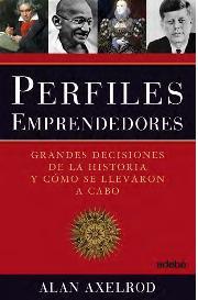 Descargar PERFILES EMPRENDEDORES  GRANDES DECISIONES DE LA HISTORIA Y COMO SE LLEVARON A CABO