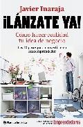 Descargar ¡LANZATE YA! COMO HACER REALIDAD TU IDEA DE NEGOCIO