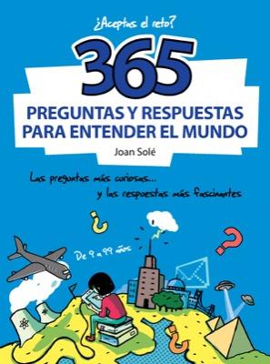 Descargar 365 PREGUNTAS Y RESPUESTAS PARA ENTENDER EL MUNDO