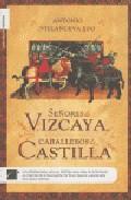 Descargar SEÑORES DE VIZCAYA  CABALLEROS DE CASTILLA