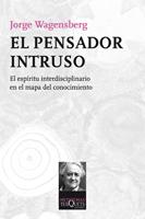 Descargar EL PENSADOR INTRUSO  EL ESPIRITU INTERDISCIPLINARIO EN EL MAPA DEL CONOCIMIENTO