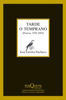 Descargar TARDE O TEMPRANO (POEMAS 1958-2009)