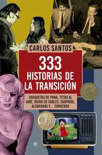 Descargar 333 HISTORIAS DE LA TRANSICION  CHAQUETAS DE PANA  TETAS AL AIRE  RUIDO DE SABLES  SUSPIROS  ALGARADAS Y… CONSENSO