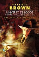 Descargar UNIVERSO DE LOCOS  Y OTRAS NOVELAS DE MARCIANOS  CIENCIA FICCION COMPLETA 3