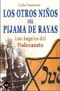 Descargar LOS OTROS NIÑOS DEL PIJAMA DE RAYAS: LOS ANGELES DEL HOLOCAUSTO