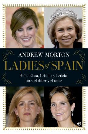 Descargar LADIES OF SPAIN  SOFIA  ELENA  CRISTINA Y LETIZIA: ENTRE EL DEBER Y EL AMOR