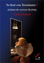 Descargar YO LLORE CON TERMINATOR 2 (RELATOS DE CERVEZA FICCION)