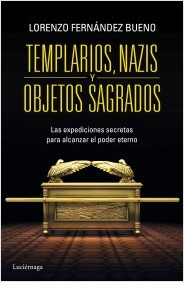 Descargar TEMPLARIOS  NAZIS Y OBJETOS SAGRADOS  LAS EXPEDICIONES SECRETRAS PARA ALCANZAR EL PODER ETERNO