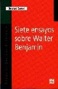 Descargar SIETE ENSAYOS SOBRE WALTER BENJAMIN