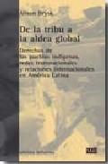 Descargar DE LA TRIBU A LA ALDEA GLOBAL