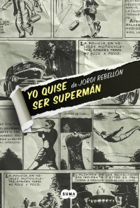 Descargar YO QUISE SER SUPERMAN