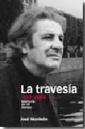 Descargar LA TRAVESIA 1927-2008: MEMORIA DE MI TIEMPO