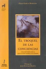 Descargar EL TROQUEL DE LAS CONCIENCIAS  UNA HISTORIA DE LA EDUCACION MORAL EN ESPAñA