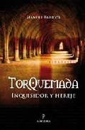 Descargar TORQUEMADA  INQUISIDOR Y HEREJE