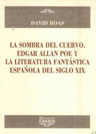 Descargar LA SOMBRA DEL CUERVO  EDGAR ALLAN POE Y LA LITERATURA FANTASTICA ESPAñOLA DEL SIGLO XIX