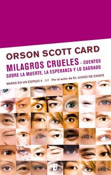 Descargar MAPAS EN UN ESPEJO 4  MILAGROS CRUELES: CUENTOS SOBRE LA MUERTE  LA ESPERANZA Y LO SAGRADO