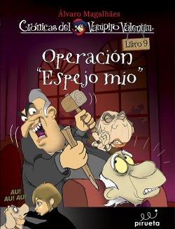 Descargar OPERACION ESPEJO MIO  CRONICAS DEL VAMPIRO VALENTIN  LIBRO 9