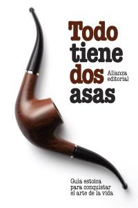 Descargar TODO TIENE DOS ASAS  GUIA ESTOICA PARA CONQUISTAR EL ARTE DE LA VIDA