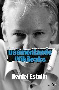 Descargar DESMONTANDO WIKILEAKS