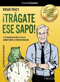 Descargar ¡TRAGATE ESE SAPO! (SMARTERCOMICS) 21 ESTRATEGIAS PARA TRIUNFAR COMBATIENDO LA PROCRASTINACION