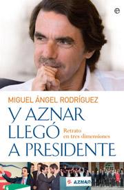 Descargar Y AZNAR LLEGO A PRESIDENTE  RETRATO EN TRES DIMENSIONES