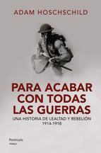 Descargar PARA ACABAR CON TODAS LAS GUERRAS  UNA HISTORIA DE LEALTAD Y REBELION 1914-1918