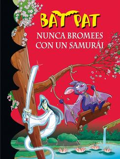 Descargar NUNCA BROMEES CON UN SAMURAI  BAT PAT 15