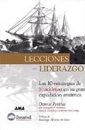 Descargar LECCIONES DE LIDERAZGO  LAS 10 ESTRATEGIAS DE SHACKLETON EN SU GRAN EXPEDICION ANTARTICA