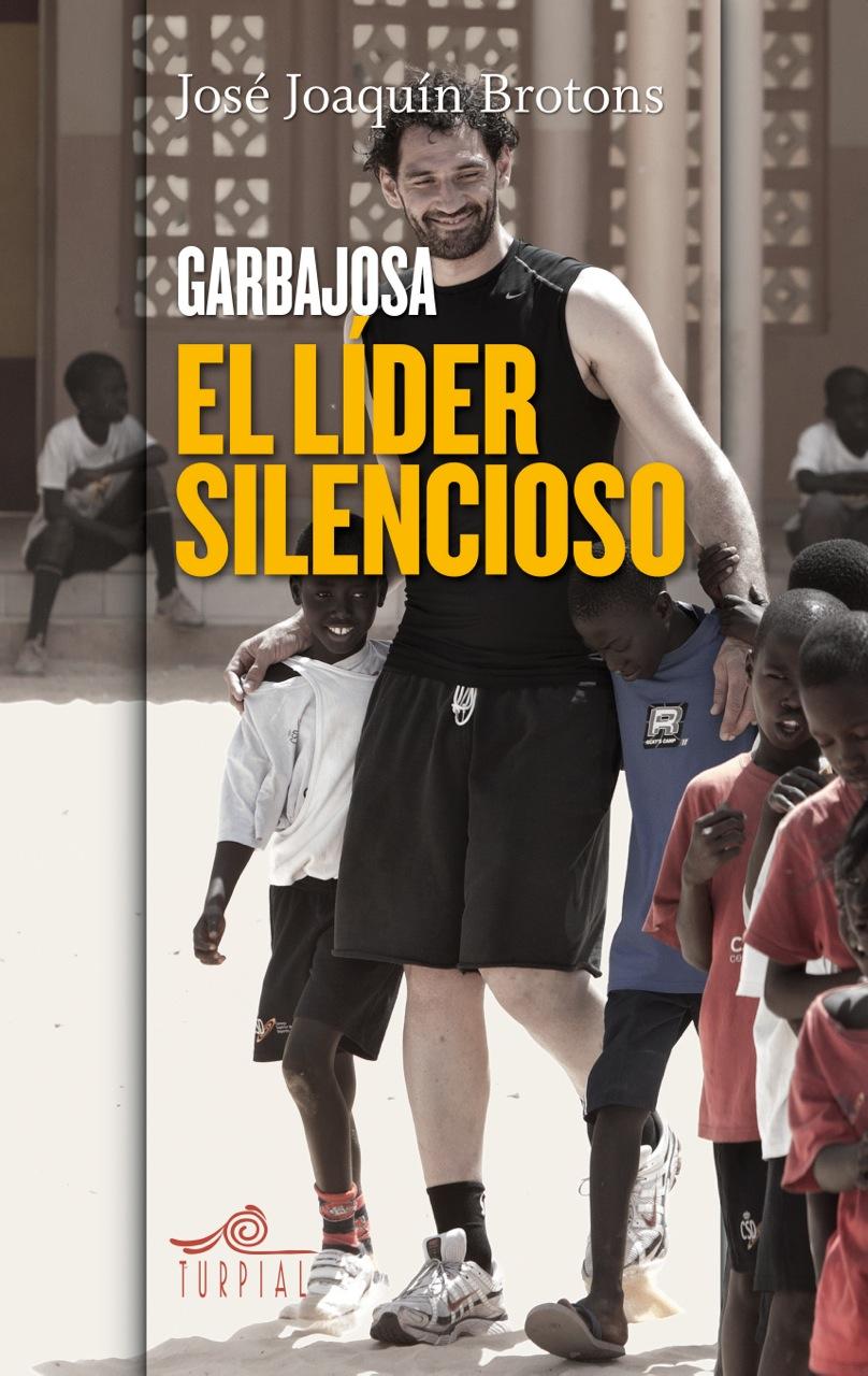 Descargar GARBAJOSA  EL LIDER SILENCIOSO
