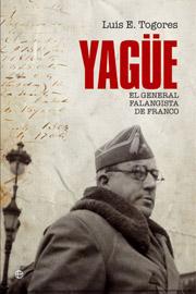 Descargar YAGÜE  EL GENERAL FALANGISTA DE FRANCO