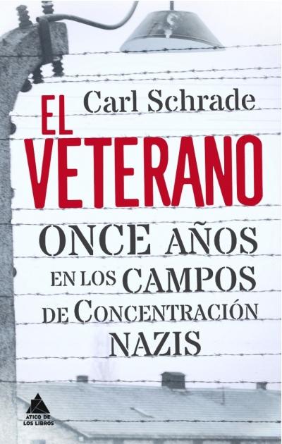 Descargar EL VETERANO  ONCE AñOS EN LOS CAMPOS DE CONCENTRACION NAZIS