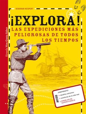 Descargar ¡EXPLORA! LAS EXPEDICIONES MAS PELIGROSAS DE TODOS LOS TIEMPOS