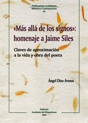 Descargar «MAS ALLA DE LOS SIGNOS»: HOMENAJE A JAIME SILES  CLAVES DE APROXIMACION A LA VIDA Y OBRA DEL POETA
