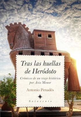 Descargar TRAS LAS HUELLAS DE HERODOTO  CRONICAS DE UN VIAJE HISTORICO POR ASIA MENOR