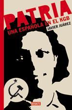 Descargar PATRIA  UNA ESPAñOLA EN EL KGB