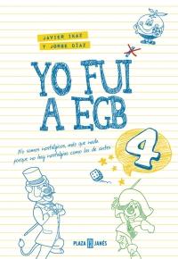 Descargar YO FUI A EGB 4 (INCLUYE JUEGO DE PARCHIS Y LAMINA DE PEGATINAS EXCLUSIVAS)