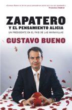 Descargar ZAPATERO: EL PENSAMIENTO ALICIA  UN PRESIDENTE EN EL PAIS DE LAS MARAVILLAS