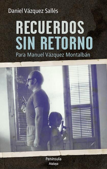 Descargar RECUERDOS SIN RETORNO  PARA MANUEL VAZQUEZ MONTALBAN
