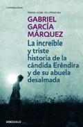 Descargar LA INCREIBLE Y TRISTE HISTORIA DE LA CANDIDA ERENDIRA Y DE SU ABUELA DESALMADA
