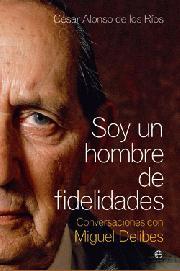 Descargar SOY UN HOMBRE DE FIDELIDADES  CONVERSACIONES CON MIGUEL DELIBES