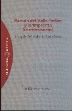 Descargar RAMON MARIA DEL VALLE-INCLAN Y LA IMPRENTA (UNA INTRODUCCION)