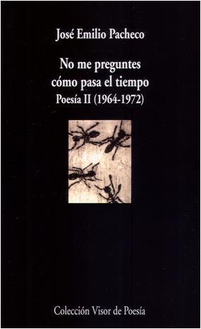 Descargar NO ME PREGUNTES COMO PASA EL TIEMPO  POESIA II (1964-1972)