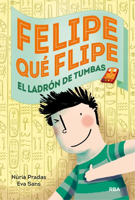 Descargar FELIPE QUE FLIPE  4: LOS LADRONES DE TUMBAS