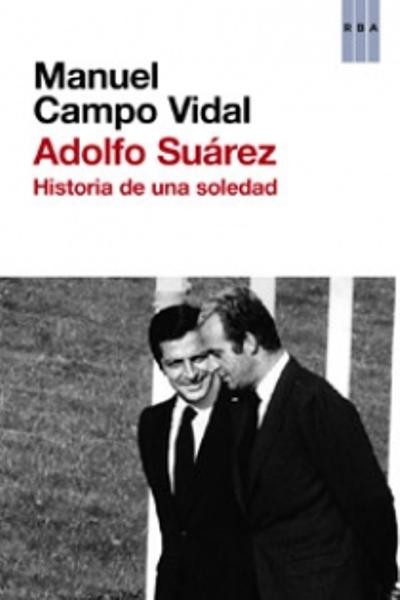 Descargar ADOLFO SUAREZ  HISTORIA DE UNA SOLEDAD
