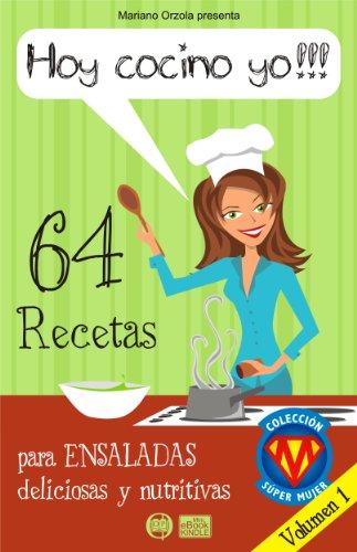Descargar ¡HOY COCINO YO!  64 RECETAS PARA ENSALADAS DELICIOSAS Y NUTRITIVAS